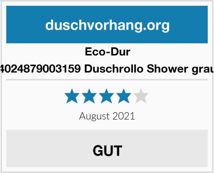 Eco-Dur 4024879003159 Duschrollo Shower grau Test