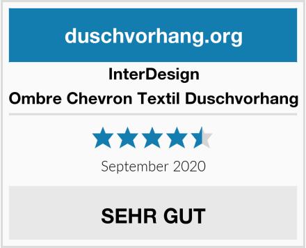 InterDesign Ombre Chevron Textil Duschvorhang Test