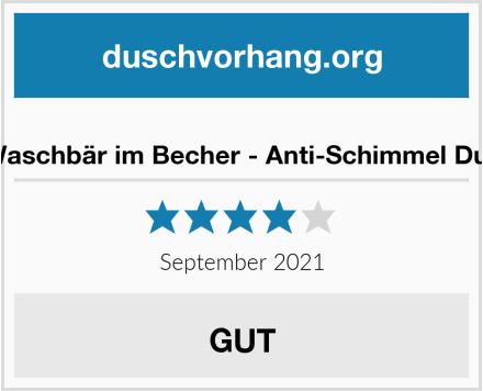 arteneur - Waschbär im Becher - Anti-Schimmel Duschvorhang Test